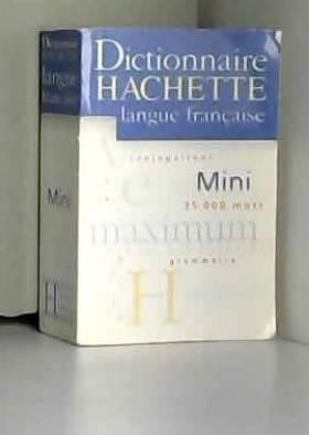 Collectif - Dictionnaire Hachette de la langue française Mini