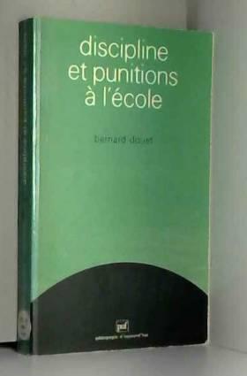 Discipline et punitions à l'école de Douet, Bernard (1987) Broché