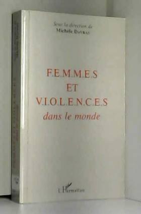Michèle Dayras - F.e.m.m.e.s et v.i.o.l.e.n.c.e dans le monde