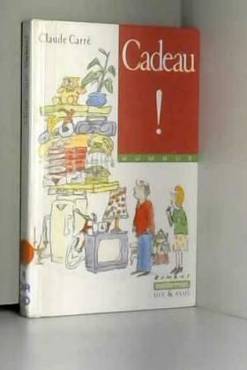 Claude Carré - Cadeau !