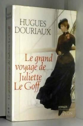 Hugues Douriaux - Le Grand Voyage de Juliette Le Goff