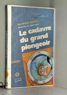 Jean-Claude Baudroux - Le cadavre du grand plongeoir