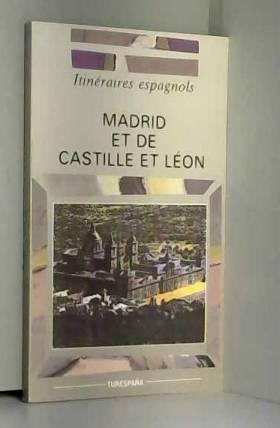 COLLECTIF - ITINERAIRES ESPAGNOLS. MADRID ET DE CASTILLE ET LEON