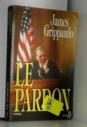 James Grippando - Le pardon