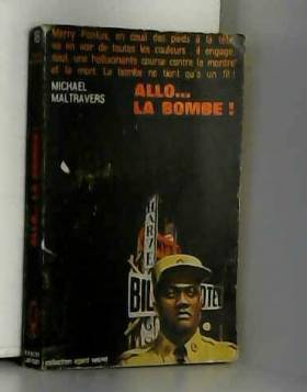 MALTRAVERS MICHAEL. - Allo la bombe ! collection agent secret n° 16