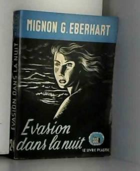 MIGNON G. EBERHART - Evasion dans la nuit