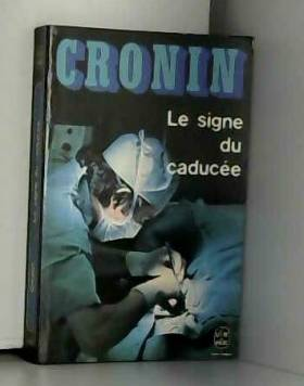 CRONIN A. J. - LE SIGNE DU CADUCEE