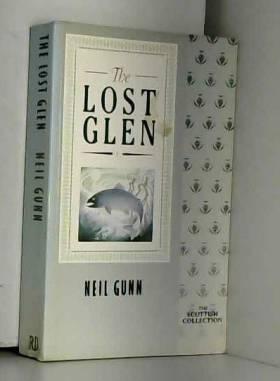Neil M. Gunn - Lost Glen