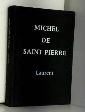 SAINT-PIERRE (Michel de) - Laurent