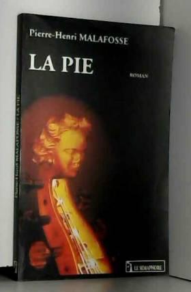 P.-H. Malafosse - La Pie