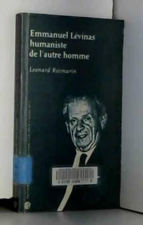 Emmanuel Levinas Humaniste de l Autre Homme