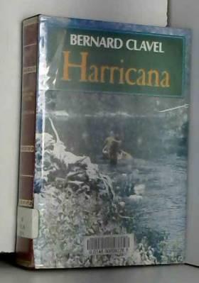 Bernard Clavel - Le Royaume Du Nord Tome 1 - Harricana