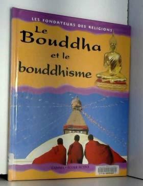 Kerena Marchant - Le Bouddha et le Bouddhisme