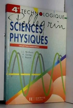 Collectif - SCIENCES PHYSIQUES 4EME TECHNOLOGIQUE. Edition 1993