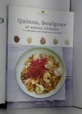 Quinoa, boulgour et autres...