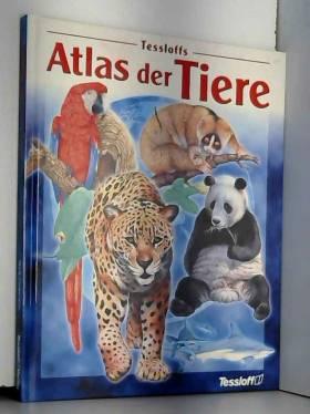 Mark Carwardine - Tessloffs Atlas der Tiere.