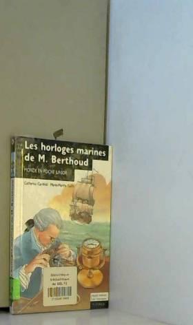 Marie-Marthe Collin - Les horloges marines de M. Berthoud
