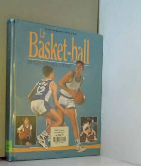 Alfred Morera - Le basket-ball : Les règles, la technique, la pratique