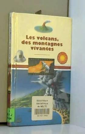 Krafft - Les Volcans, des montagnes vivantes