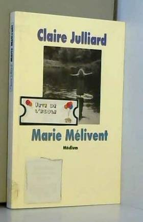 Claire Julliard - Marie melivent