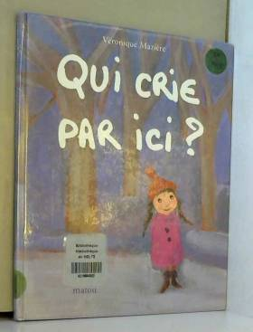 Véronique Maziére - Qui crie par ici ?