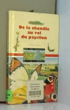 Jean-Pierre Reymond et Luc Favreau - De la chenille au vol du papillon