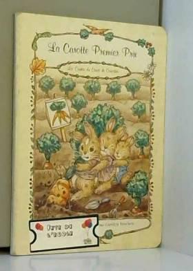 CONNELLY Neil - La carotte premier prix - les contes du carre de carottes