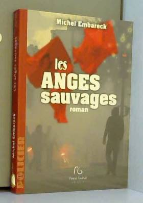 Michel Embareck - Les anges sauvages