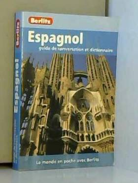 collectif - Espagnol Guide de Conversation et Dictionnaire