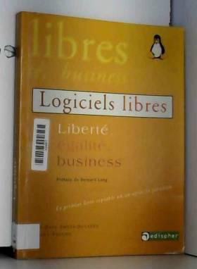 LOGICIELS LIBRES. Liberté,...