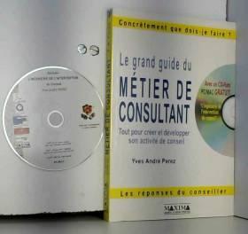 Yves Perez - Le grand guide du métier de consultant