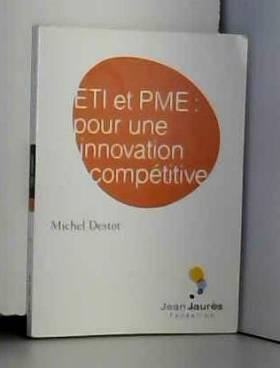 Michel Destot - ETI et PME, pour une innovation compétitive