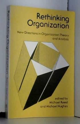 Mike Reed et Michael Hughes - Rethinking Organization