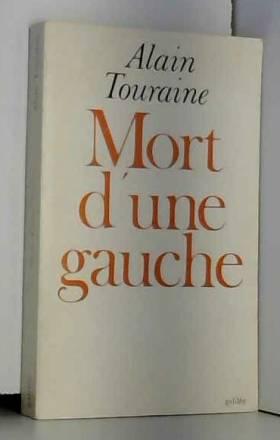 Alain Touraine - Mort d'une gauche