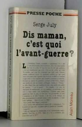 July Serge - Dis maman c'est quoi l'avant guerre ?