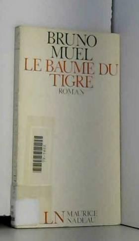 Bruno Muel - Le Baume du tigre (Les Lettres nouvelles)