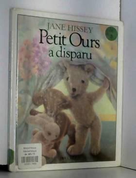 Jane Hissey - Petit Ours a disparu