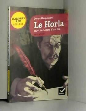Le Horla, suivi de Lettre...