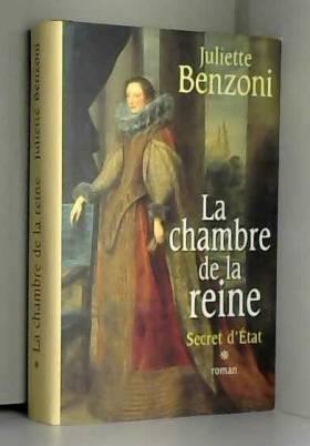 Benzoni Juliette - La chambre de la reine