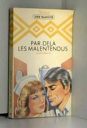 Linda Shand - Par-delà les malentendus : collection : Harlequin série blanche n° 45