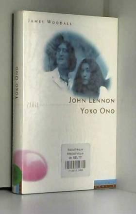 James Woodall - John Lennon und Yoko Ono. Zwei Rebellen - eine Poplegende.