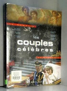 Collectif et Nadeije Laneyrie-Dagen - Les couples célèbres