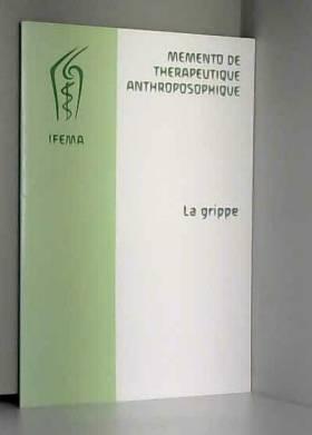 collectif - Memento de therapeutique anthroposophique -la grippe