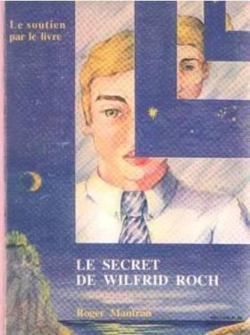Roger Mantran - Le Secret de Wilfrid Roch