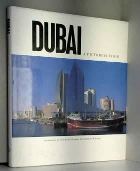 etc., Ian Fairservice, etc. et Charles Crowell - Dubai: A Pictorial Tour