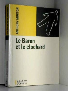 Anthony Morton - Le Baron et le clochard