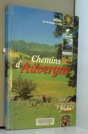 Chemins d'Auvergne,...