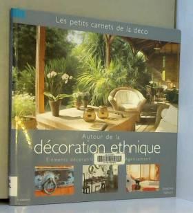 Joséphine Valmont - Autour de la décoration ethnique : Éléments décoratifs, Mobilier, Agencement