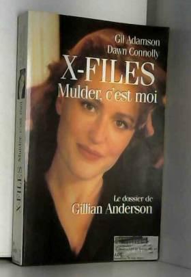 X-FILES. MULDER, C'EST MOI....