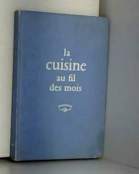 LABOUREUR Suzanne - La cuisine au fil des mois.